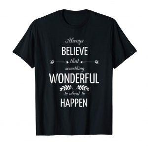 always-believe-that-something-wonderful-happen